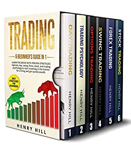 Trading: 6 BEGINNERS GUIDE in 1. Learn the Bases with PROVEN STRATEGIES: Options, Day, Swing, Forex, Stock, and Trading Psychology to START ...