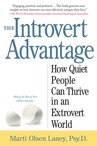 - The Introvert Advantage: How Quiet People Can Thrive in an Extrovert World
