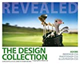 The Design Collection Revealed: Adobe InDesign CS5, Photoshop CS5 and Illustrator CS5