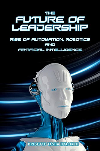 Pdf Computers The Future of Leadership: Rise of Automation, Robotics and Artificial Intelligence