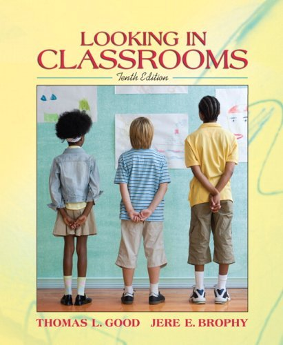 By Thomas L. Good - Looking in Classrooms: 10th (tenth) Edition
