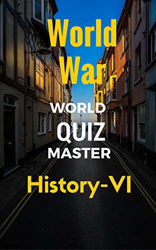 AAA-Quiz Books: Histpry-6- IVT-World Quiz master-A Question Bank for General Knowledge, SAT-II Optional, GRE-Main, GSAT Examinations (History-6(H) Book 19) (20 Quiz Questions And Answers General Knowledge)