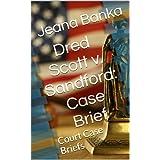 Dred Scott v. Sandford: Case Brief (Court Case Briefs)