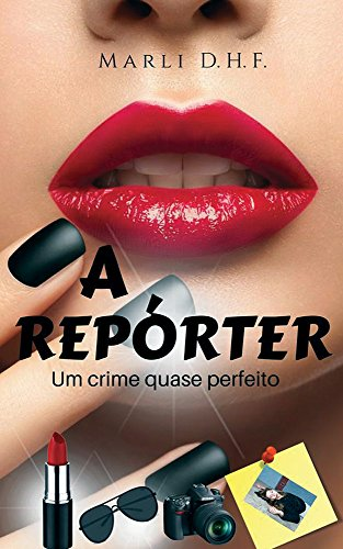 A Repórter: O crime quase perfeito
