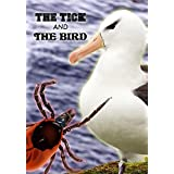 The Tick and the Bird by Luc Jacquet