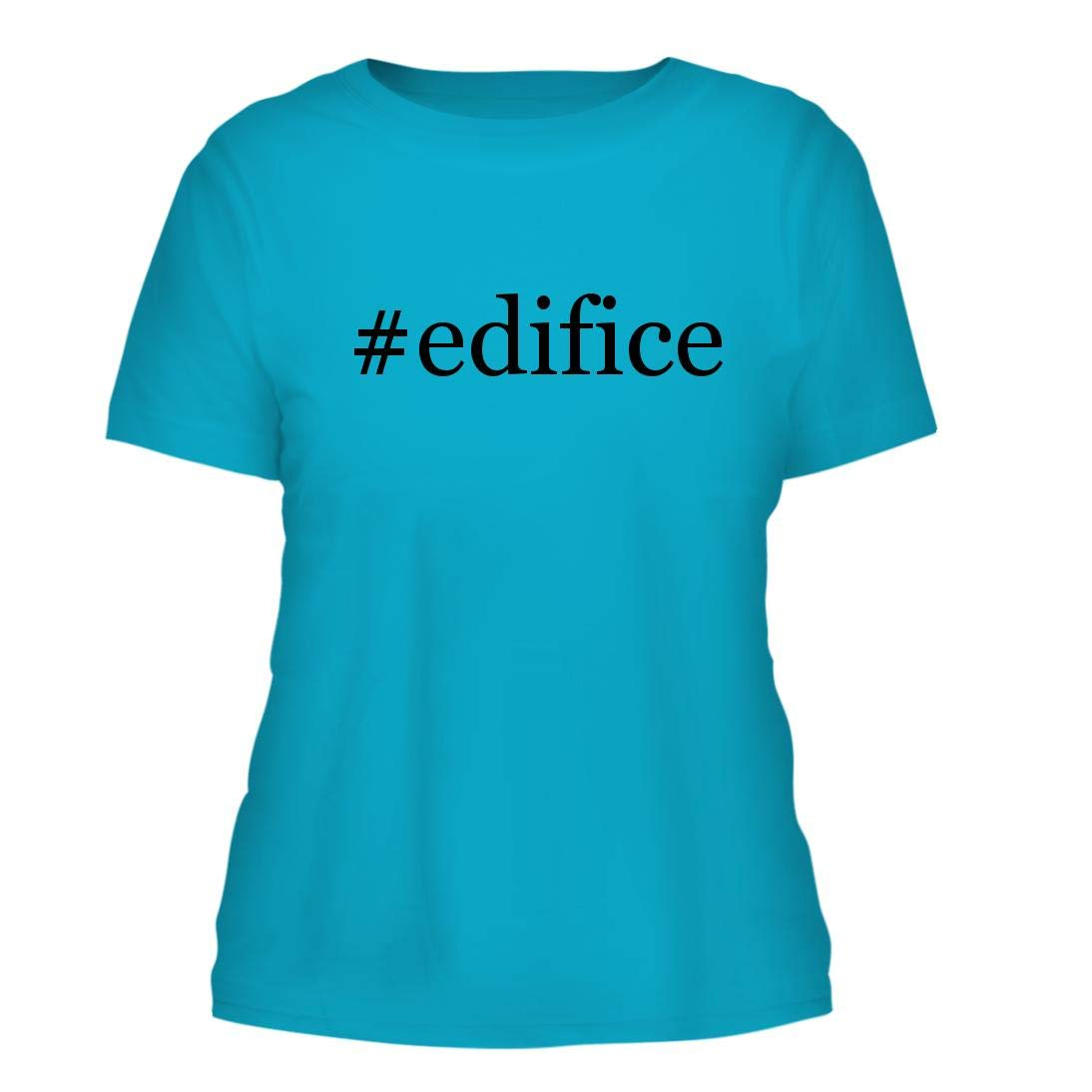 #Edifice - A Nice Hashtag Misses Cut Women's Short Sleeve T-Shirt, Aqua, Large by Shirt Me Up