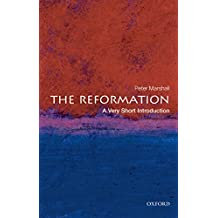 The Reformation: A Very Short Introduction (Very Short Introductions Book 213)