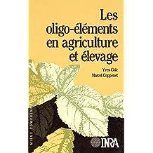 Les oligo-éléments en agriculture et élevage: Incidence sur la nutrition humaine (Mieux comprendre) (French Edition)