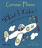 What I Like!, Gervase Phinn, 1904550126