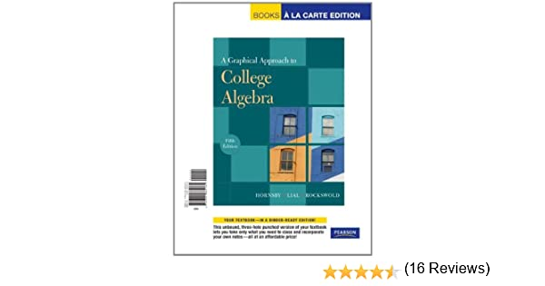 Graphical Approach to College Algebra, A, Books a la Carte Edition ...