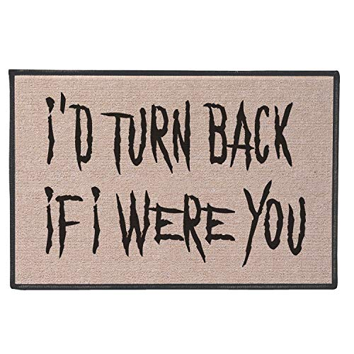 WHAT ON EARTH I'd Turn Back If I were You Doormat - Indoor/Outdoor Welcome Mat]()