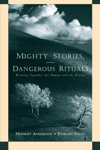 Mighty Stories, Dangerous Rituals: Weaving Together the Human and the Divine