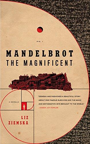 Mandelbrot the Magnificent: A Novella (Kindle Single)