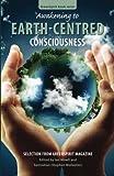 Awakening to Earth-Centred Consciousness: Selection from GreenSpirit Magazine (GreenSpirit Book Series) (Volume 9)