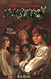 City of Gold (Pirates of the Caribbean: Jack Sparrow #7)