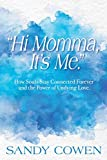 """Hi Momma, It's Me."": How Souls Can Stay"