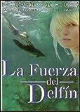 Eye of the Dolphin (La Fuerza del Delfin) [NTSC/Region 1&4 dvd. Import - Laitn America] Carly Schroeder (Spanish subtitles)