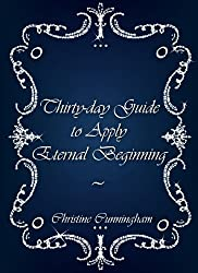 Thirty-day Guide to Apply Eternal Beginning