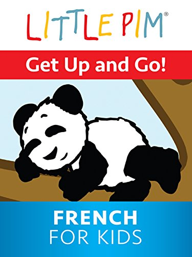 Little Pim: Get Up and Go - French For Kids -