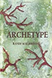 Archetype, Randy Harrison, 1495269477