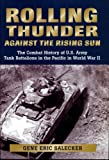 Book cover for Rolling Thunder against the Rising Sun: The Combat History of U.S. Army Tank Battalions in the Pacific in WWII