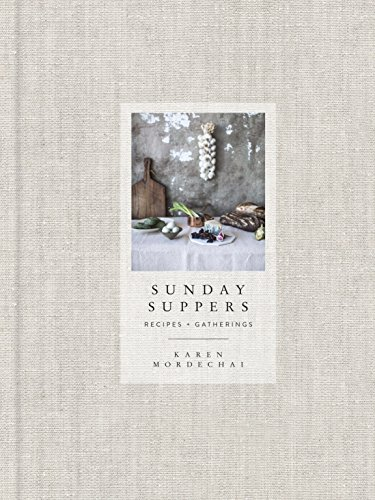 Sunday Suppers: Recipes + Gatherings - Suppers Cookbook