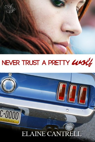 never trust a pretty wolf kindle edition by elaine cantrell