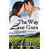 The Way Love Goes (Sexy Small Town Contemporary Romance) (Home to Green Valley Book 2)