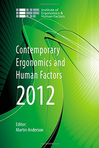 Contemporary Ergonomics and Human Factors 2012: Proceedings of the international conference on Ergonomics & Human Fa