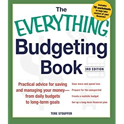 The Everything Budgeting Book: Practical Advice for Saving and Managing Your Money - from Daily Budgets to Long-term Goals