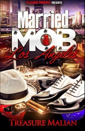 Married to the Mob: Los Angeles by Treasure Malian (2014-10-27)