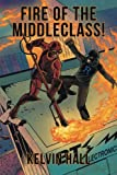 Fire of the Middleclass!, Kelvin Hall, 1491859571