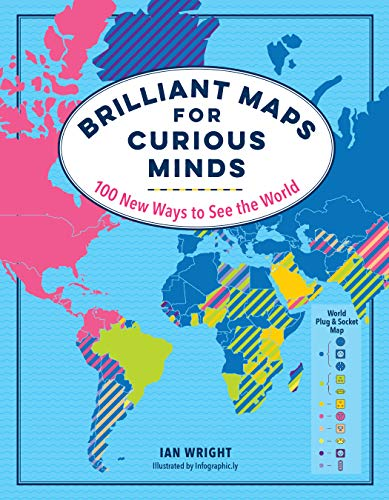 Brilliant Maps for Curious Minds: 100 New Ways to See the World por Ian Wright