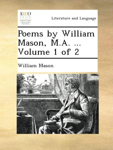 Poems by William Mason, M.A. ...  Volume 1 of 2 ebook