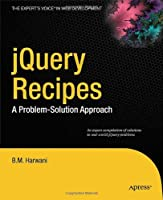 jQuery Recipes: A Problem-Solution Approach Front Cover