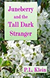 Juneberry and the Tall Dark Stranger, P. Klein, 1495943801