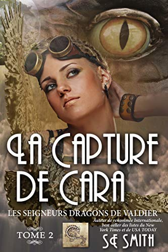 La capture de Cara (Les Seigneurs Dragons de Valdier t. 2) (French Edition)