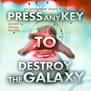 Press Any Key to Destroy the Galaxy Audiobook