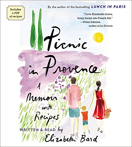 Picnic in Provence: A Memoir With Recipes: Library Edition