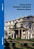 House of the Wannsee Conference Memorial Berlin : English Version, Haupt, Michael and Kampe, Norbert, 3937123539