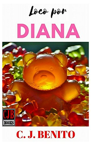Loco por Diana 1 Chica rebelde (Spanish Edition) by [Benito, C. J.]