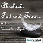Abschied, Tod und Trauer | Johann Wolfgang von Goethe,Friedrich Nietzsche