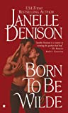 Born to Be Wilde, Janelle Denison, 0425210820