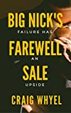 Big Nick's Farewell Sale: Failure Has An Upside