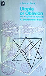 Utopia or Oblivion: The Prospects for Humanity (Pelican)