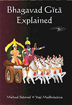 Bhagavad Gita Explained (English Edition) por [Beloved, Michael]