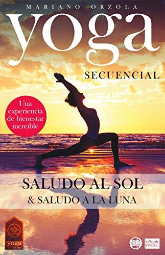 YOGA SECUENCIAL: SALUDO AL SOL + SALUDO A LA LUNA (Colección ...