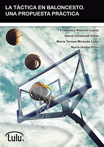 Descargar Libro La TÁctica En Baloncesto. Una Propuesta PrÁctica Francisco Alarcon LÓpez