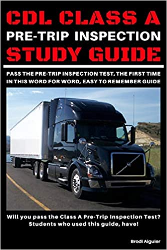 Cdl Class A Pre Trip Inspection Study Guide Pass Your Pre