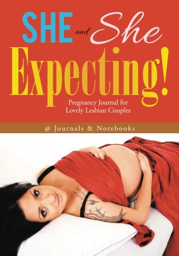 g! Pregnancy Journal for Lovely Lesbian Couples ()